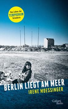 Berlin liegt am Meer - Irene Moessinger  [Gebundene Ausgabe]