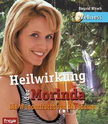 Heilwirkung der Morinda: Die Wunderfrucht aus der Südsee - Siegrid Hirsch