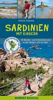 Sardinien mit Kindern. 50 Wander- und Entdeckertouren in den Bergen und am Meer - Stefanie Holtkamp  [Taschenbuch]