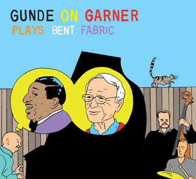 Gunde on Garner - Plays Bent Fabric