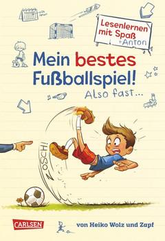 Mein bestes Fußballspiel! Also fast ... (Lesenlernen mit Spaß + Anton 1). Ein Comic-Tagebuch-Roman zum Lesenlernen - Heiko Wolz  [Gebundene Ausgabe]