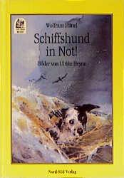 Schiffshund in Not. Ein Abenteuer im Sturm - Wolfram Hänel