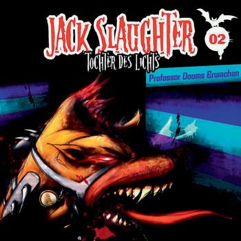 Jack Slaughter-Tochter des Lichts - 02: Professor Dooms Erwachen
