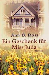 Ein Geschenk für Miss Julia - Ann B. Ross