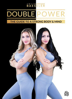 Double Power. The Guide to a Strong Body and Mind - Bässler Stephanie  [Gebundene Ausgabe]