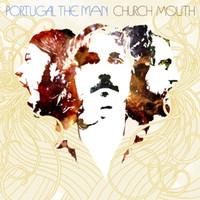 Portugal.The Man - Church Mouth