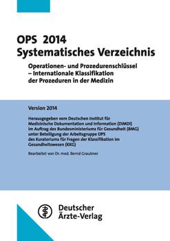 OPS 2014 Systematisches Verzeichnis: Operationen- und Prozedurenschlüssel - Internationale Klassifikation der Prozeduren in der Medizin  Version 2014