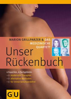Das medizinische Quartett: Unser Rückenbuch: Vier Experten, vier Fachgebiete: Das Beste für Ihren Rücken - Marion Grillparzer