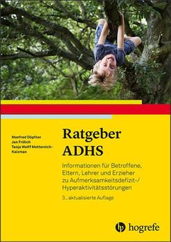 Ratgeber ADHS. Informationen für Betroffene, Eltern, Lehrer und Erzieher zu Aufmerksamkeitsdefizit-/Hyperaktivitätsstörungen - Tanja Wolff Metternich-Kaizman  [Taschenbuch]