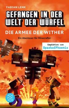 Gefangen in der Welt der Würfel. Die Armee der Wither. Ein Abenteuer für Minecrafter - Fabian Lenk  [Taschenbuch]