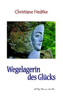Wegelagerin des Glücks - Christiane Hedtke  [Taschenbuch]