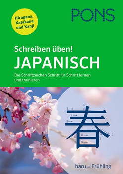 PONS Schreiben üben! Japanisch. Die Schriftzeichen Schritt für Schritt lernen und trainieren. Mit Hiragana, Katakana und Kanji [Taschenbuch]