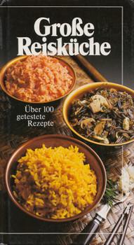 Große Reisküche: Über 100 getestete Rezepte - Peter H. Schneider [Gebundene Ausgabe]