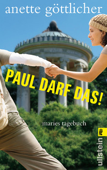 Paul darf das!: Maries Tagebuch - Anette Göttlicher