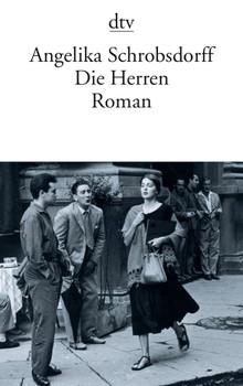 Die Herren: Roman - Angelika Schrobsdorff