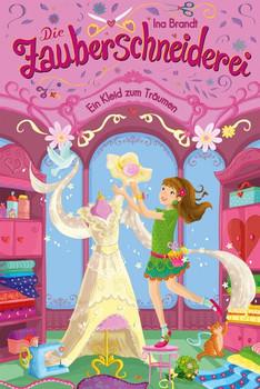 Die Zauberschneiderei (3). Ein Kleid zum Träumen. Mit exklusiven Nähanleitungen von Tante Ema® Mustersalon in jedem Band: - Ina Brandt  [Gebundene Ausgabe]