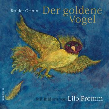 Der goldene Vogel - Grimm  [Gebundene Ausgabe]