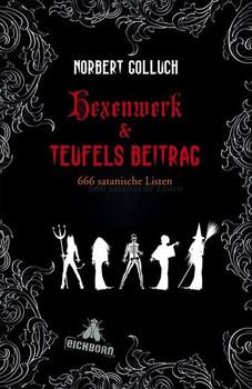 Hexenwerk & Teufels Beitrag. 666 satanische Listen - Norbert Golluch  [Gebundene Ausgabe]