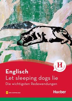 Englisch – Let sleeping dogs lie. Die wichtigsten Redewendungen / Buch mit Audios online - Margret Beran  [Taschenbuch]