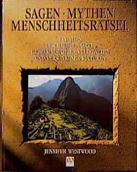 Sagen, Mythen, Menschheitsrätsel - Jennifer Westwood