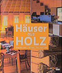 Häuser aus Holz. Innenausbau, Möbel, Dekoration - Judith Miller