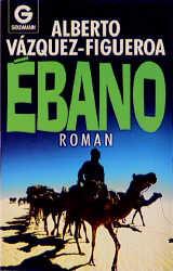 Ebano. Roman. - Alberto Vázquez-Figueroa