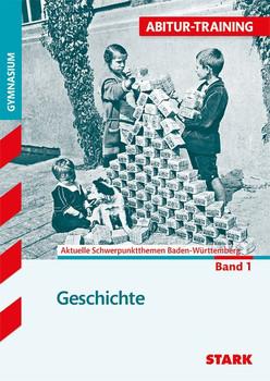 Abitur-Training - Geschichte Band 1 Baden-Württemberg [Taschenbuch]