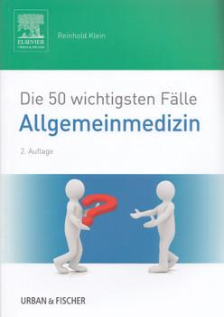 Die 50 wichtigsten Fälle Allgemeinmedizin - Reinhold Klein [Taschenbuch, 2. Auflage 2016]