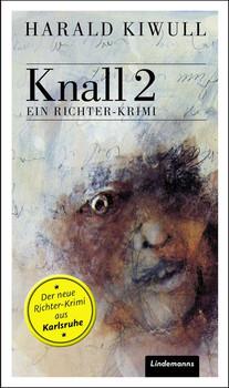 Knall2. Ein Richter-Krimi - Harald Kiwull  [Taschenbuch]
