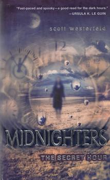 Midnighters: The Secret Hour - Scott Westerfeld [Paperback]