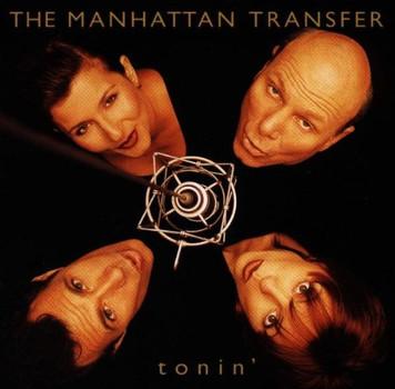 the Manhattan Transfer - Tonin'