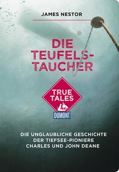 Die Teufels-Taucher (DuMont True Tales) [Taschenbuch]
