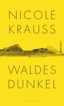 Waldes Dunkel - Nicole Krauss  [Gebundene Ausgabe]