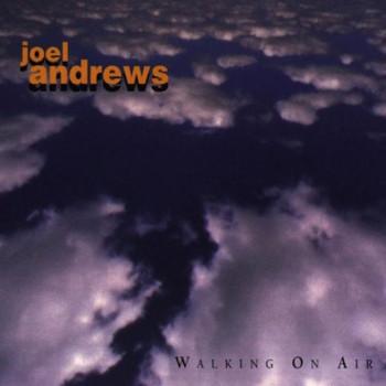 Joel Andrews - Walking on Air (Dt)