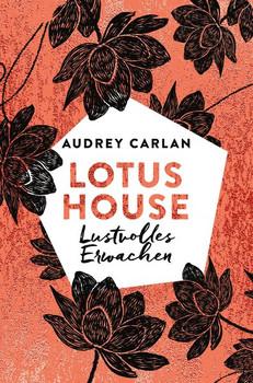 Lotus House - Lustvolles Erwachen - Audrey Carlan  [Taschenbuch]