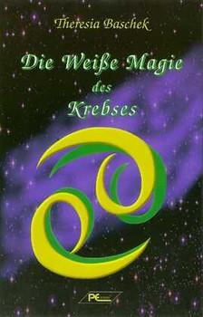 Die Weiße Magie des Krebses - Theresia Baschek