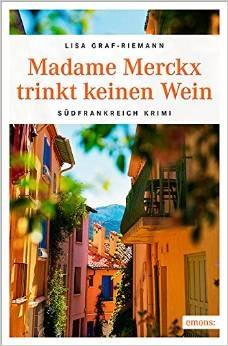Madame Merckx trinkt keinen Wein - Lisa Graf-Riemann