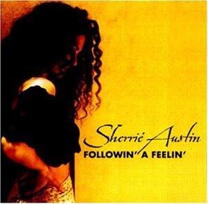 Sherrie Austin - Followin' A Feelin'