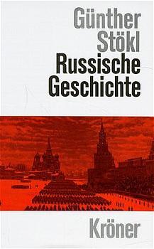 Russische Geschichte. Von den Anfängen bis zur Gegenwart - Günther Stökl