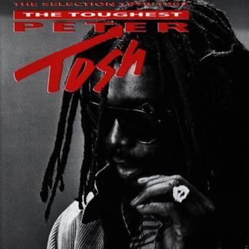 Peter Tosh - Toughest