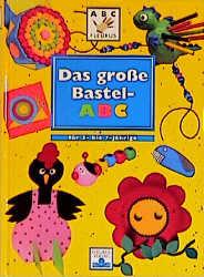 Das große Bastel-ABC für 3- bis 7-jährige