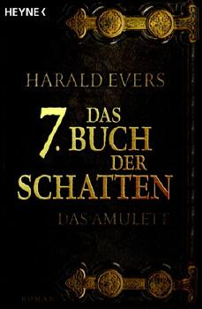 Das Amulett. Das siebte (7.)  Buch der Schatten 01 - Harald Evers
