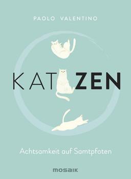 KatZEN. Achtsamkeit auf Samtpfoten - Paolo Valentino  [Gebundene Ausgabe]