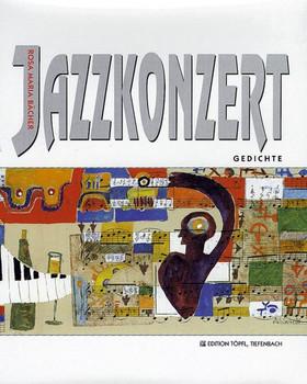Jazzkonzert. Gedichte - Rosa M Bächer  [Gebundene Ausgabe]