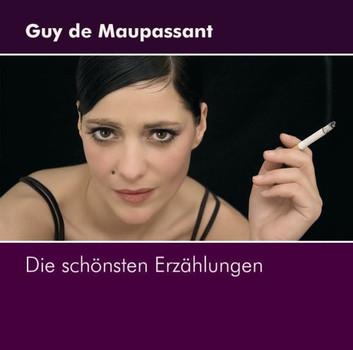 Guy de Maupassant - Die Schönsten Erzählungen