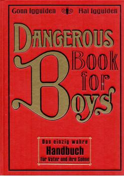 Dangerous Book for Boys: Das einzig wahre Handbuch für Väter und ihre Söhne - Conn Iggulden [Gebundene Ausgabe, 1. Auflage 2007]