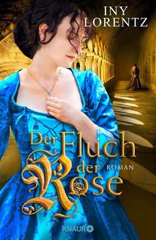 Der Fluch der Rose. Roman - Iny Lorentz  [Gebundene Ausgabe]