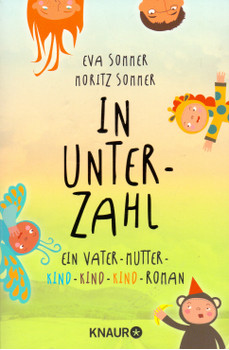 In Unterzahl: Ein Vater-Mutter-Kind-Kind-Kind-Roman - Eva Sommer [Taschenbuch]
