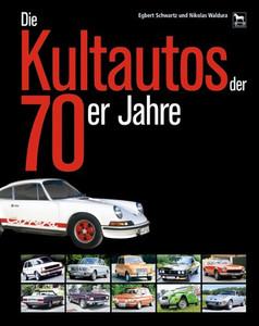 Die Kultautos Der 70er Jahre Egbert Schwartz Gebraucht Kaufen
