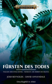 Warhammer Age of Sigmar - Fürsten des Todes - Josh Reynolds  [Taschenbuch]